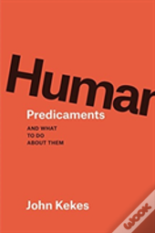 Human Predicaments 8211 And What To
