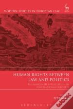 Human Rights Between Law And Politics