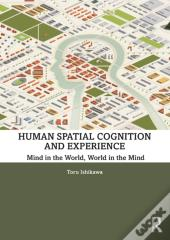 Human Spatial Cognition And Experience