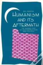 Humanism And Its Aftermath