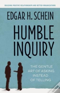 Wook.pt - Humble Inquiry: The Gentle Art Of Asking Instead Of Telling