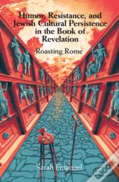 Humor, Resistance, And Jewish Cultural Persistence In The Book Of Revelation
