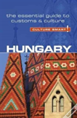 Wook.pt - Hungary - Culture Smart!: The Essential Guide To Customs & Culture