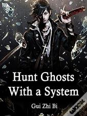 Hunt Ghosts With A System