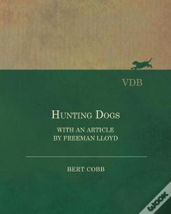 Wook.pt - Hunting Dogs - With An Article By Freeman Lloyd