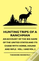 Hunting Trips Of A Ranchman - An Account