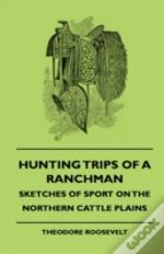 Hunting Trips Of A Ranchman - Sketches O