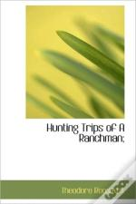 Hunting Trips Of A Ranchman;