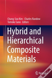 Hybrid And Hierarchical Composite Materials