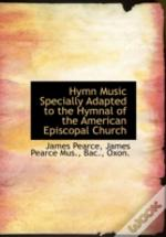 Hymn Music Specially Adapted To The Hymn