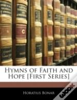 Hymns Of Faith And Hope (First Series)