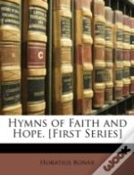 Hymns Of Faith And Hope. (First Series)