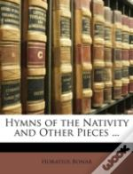 Hymns Of The Nativity And Other Pieces .
