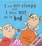 I Am Not Sleepy And I Will Not Go To Bed
