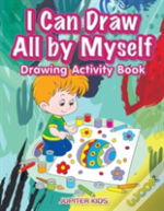 I Can Draw All By Myself Drawing Activity Book