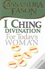 I Ching Divination For Today'S Woman