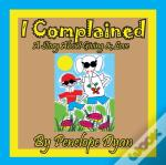 I Complained -- A Story About Giving & Love
