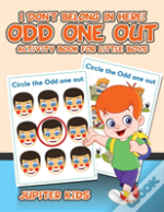 I Don'T Belong In Here! Odd One Out Activity Book For Little Boys
