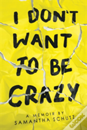 I Don'T Want To Be Crazy