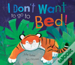 I Don'T Want To Go To Bed!