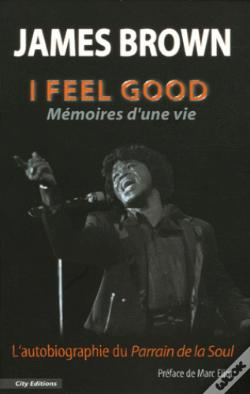 Wook.pt - I Feel Good - Memoires D'Une Vie