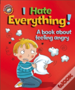 I Hate Everything!: A Book About Feeling Angry
