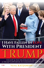 I Have Fallen In Love With President Trump