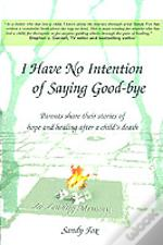 I Have No Intention Of Saying Good-Bye