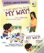 I Just Want To Do It My Way! Activity Guide For Teachers