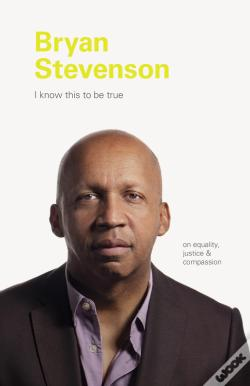Wook.pt - I Know This To Be True: Bryan Stevenson