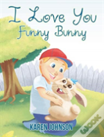 I Love You Funny Bunny