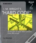 I. M. Wright'S Hard Code': A Decade Of Hard-Won Lessons From Microsoft