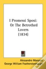 I Promessi Sposi: Or The Betrothed Lover