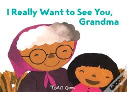 Wook.pt - I Really Want To See You, Grandma