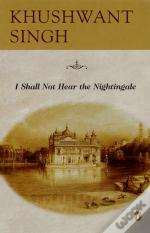 I Shall Not Hear The Nightingale