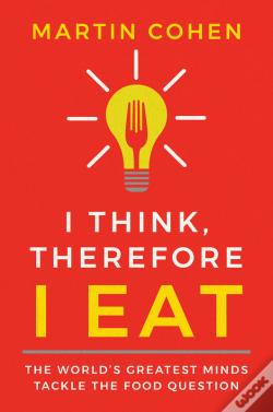 Wook.pt - I Think Therefore I Eat