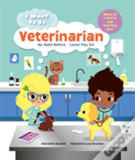I Want To Be: Veterinarian