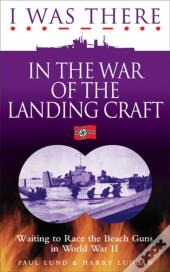 I Was There In The War Of The Landing Craft