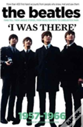 I Was There: The Beatles