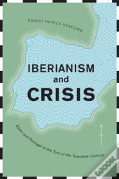 Iberianism And Crisis
