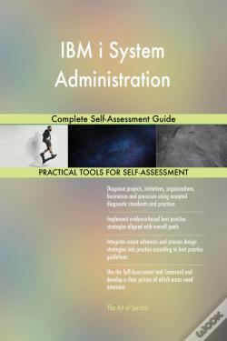 Wook.pt - Ibm I System Administration Complete Self-Assessment Guide