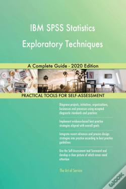 Wook.pt - Ibm Spss Statistics Exploratory Techniques A Complete Guide - 2020 Edition