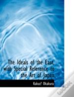 Ideals Of The East, With Special Reference To The Art Of Japan
