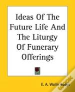 Ideas Of The Future Life And The Liturgy Of Funerary Offerings
