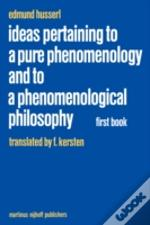 Ideas Pertaining To A Pure Phenomenology And To A Phenomenological Philosophygeneral Introduction To A Pure Phenomenology