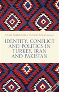 Wook.pt - Identity, Conflict And Politics In Turkey, Iran And Pakistan