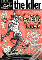 'Idler'Money Madness - Your Money Or Your Life