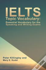 Ielts Topic Vocabulary Essential Vocabul