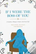 If I Were The Boss Of You: A Southern Wo