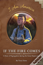If The Fire Comes